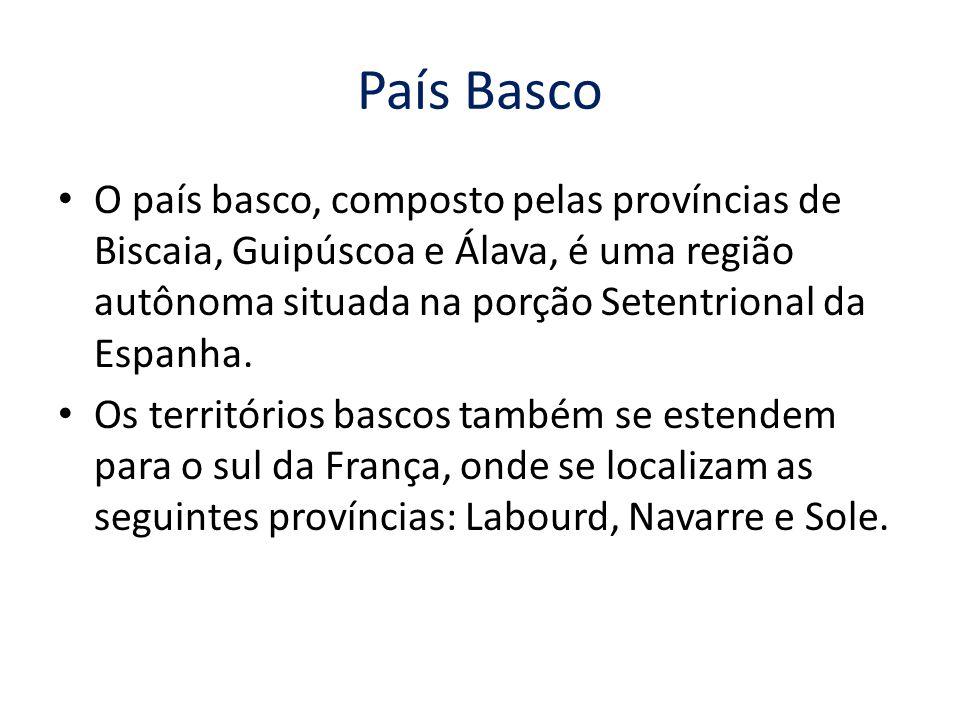 País Basco O país basco, composto pelas províncias de Biscaia, Guipúscoa e Álava, é uma região autônoma situada na porção Setentrional da Espanha.