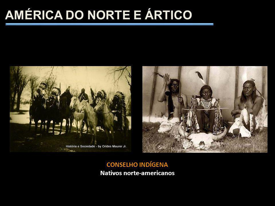 AMÉRICA DO NORTE E ÁRTICO Nativos norte-americanos