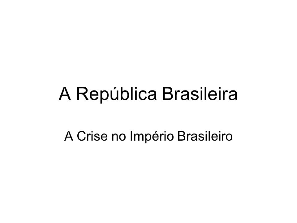 A República Brasileira