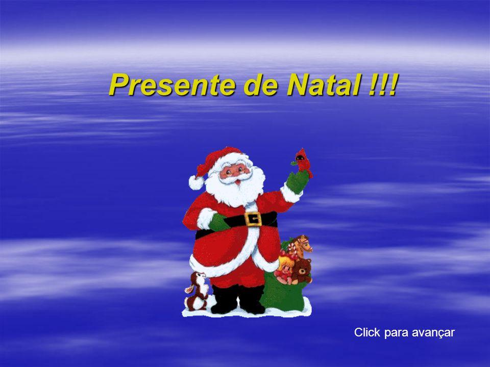 Presente de Natal !!! Click para avançar