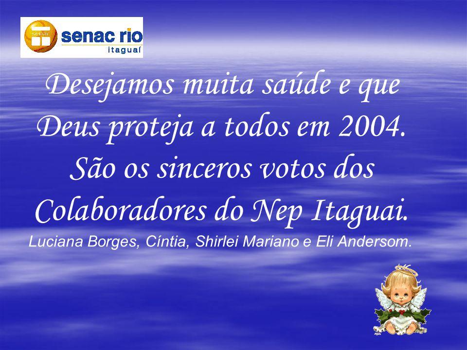 Desejamos muita saúde e que Deus proteja a todos em 2004