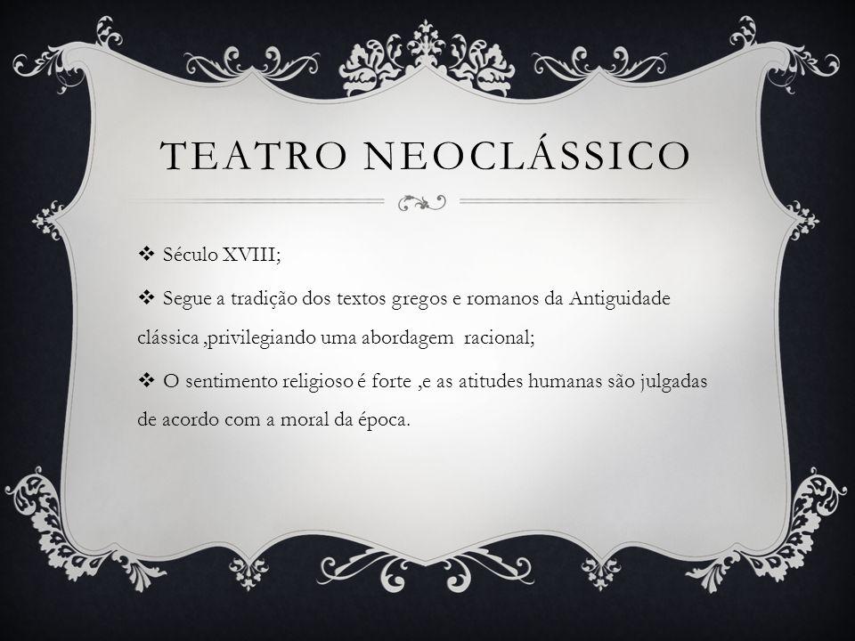 TEATRO NEOCLÁSSICO Século XVIII;