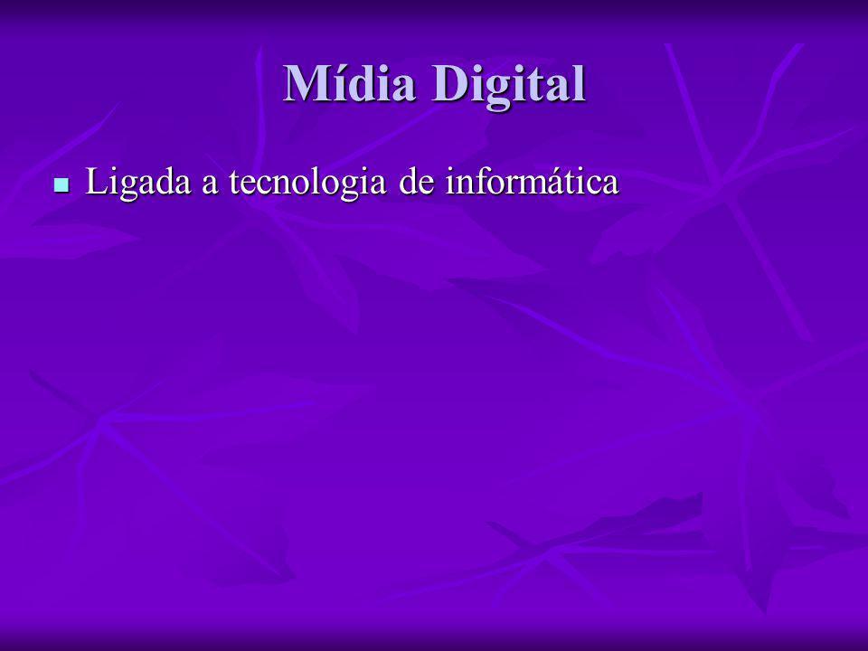 Mídia Digital Ligada a tecnologia de informática