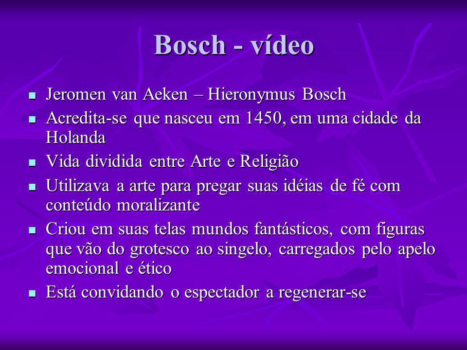 Bosch - vídeo Jeromen van Aeken – Hieronymus Bosch