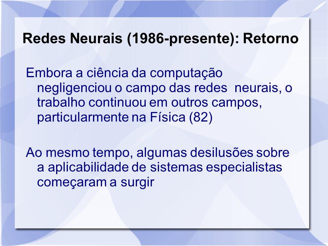 Redes Neurais (1986-presente): Retorno