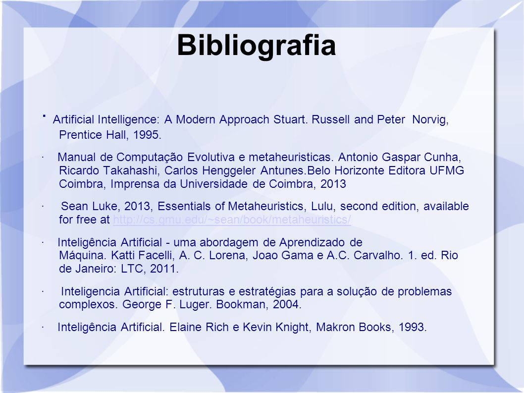 Bibliografia · Artificial Intelligence: A Modern Approach Stuart. Russell and Peter Norvig, Prentice Hall, 1995.