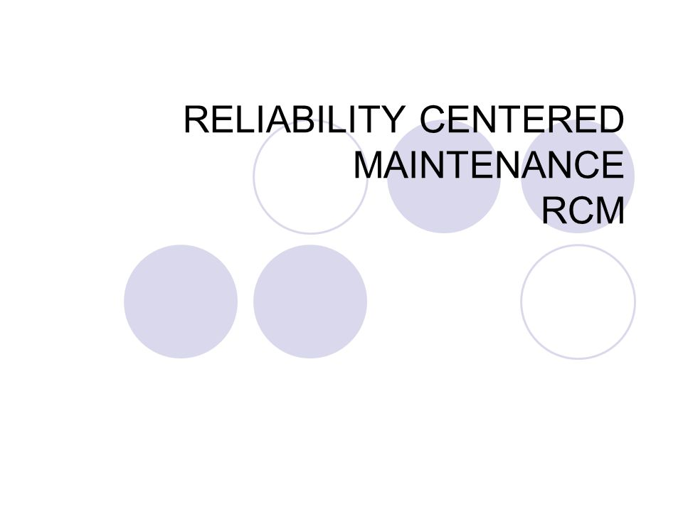 RELIABILITY CENTERED MAINTENANCE RCM