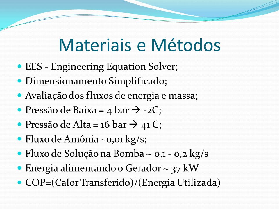 Materiais e Métodos EES - Engineering Equation Solver;