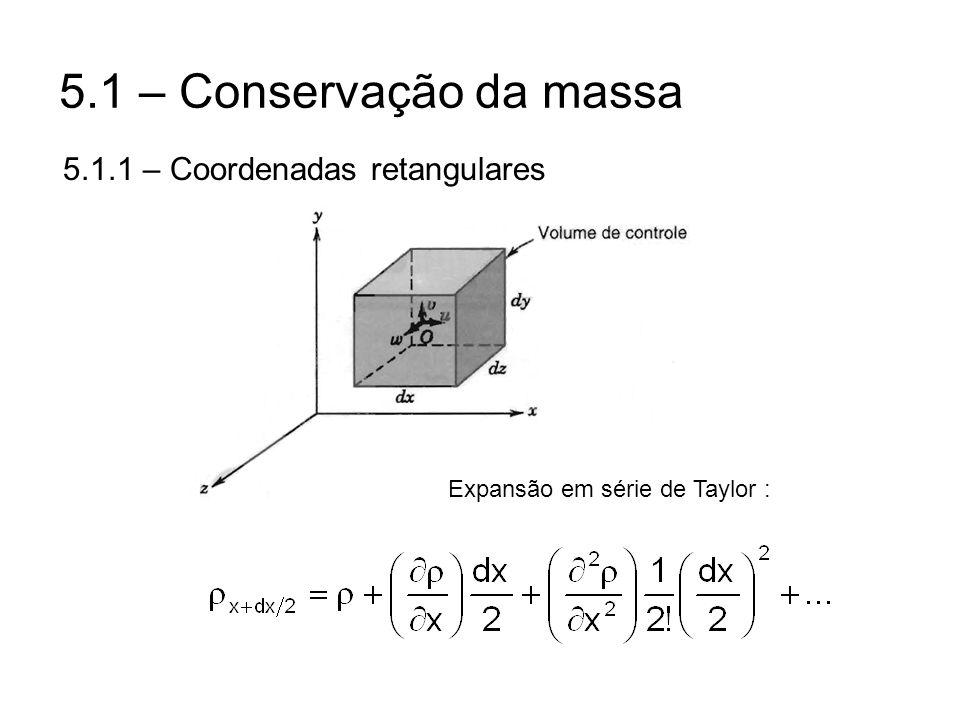 5.1 – Conservação da massa 5.1.1 – Coordenadas retangulares