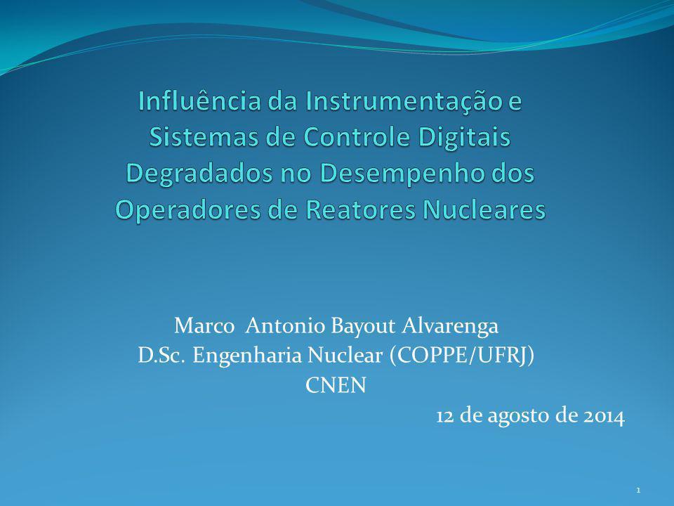 Influência da Instrumentação e Sistemas de Controle Digitais Degradados no Desempenho dos Operadores de Reatores Nucleares