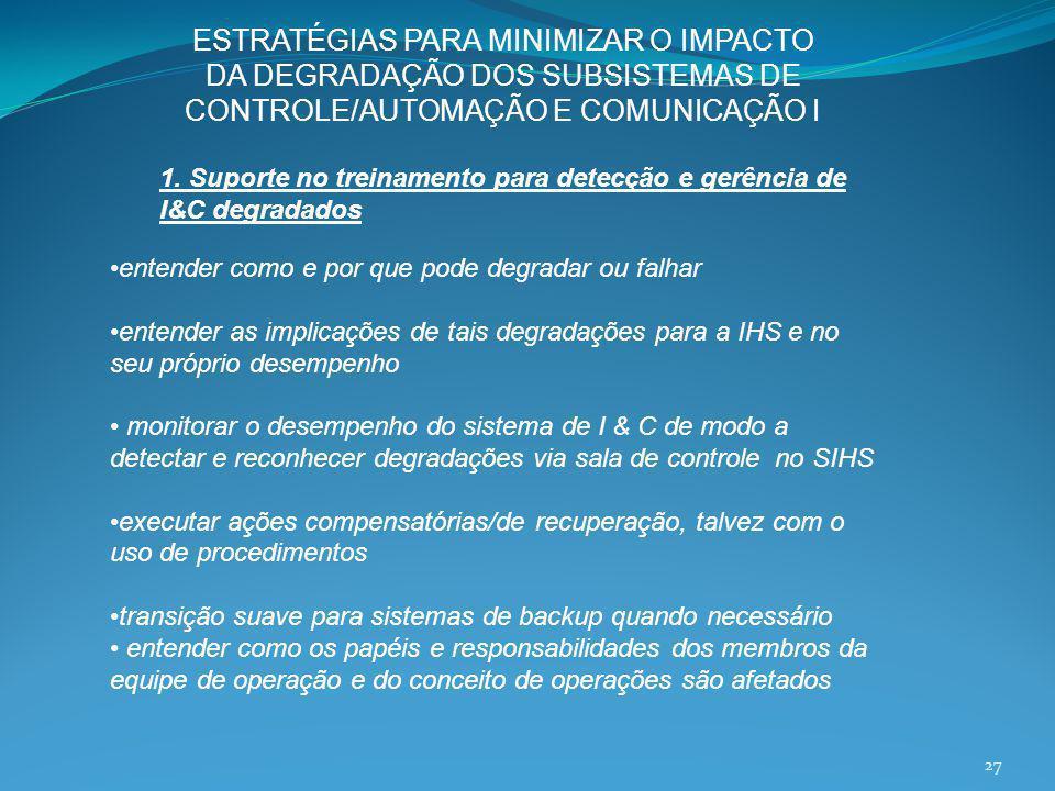 ESTRATÉGIAS PARA MINIMIZAR O IMPACTO DA DEGRADAÇÃO DOS SUBSISTEMAS DE CONTROLE/AUTOMAÇÃO E COMUNICAÇÃO I