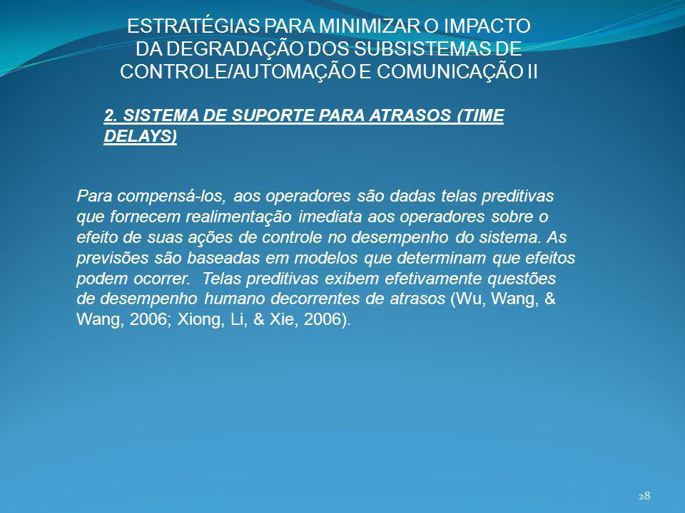 ESTRATÉGIAS PARA MINIMIZAR O IMPACTO DA DEGRADAÇÃO DOS SUBSISTEMAS DE CONTROLE/AUTOMAÇÃO E COMUNICAÇÃO II
