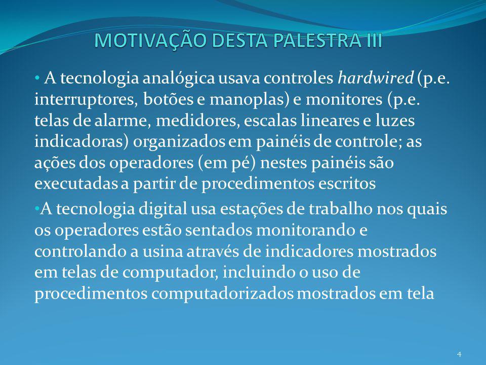 MOTIVAÇÃO DESTA PALESTRA III