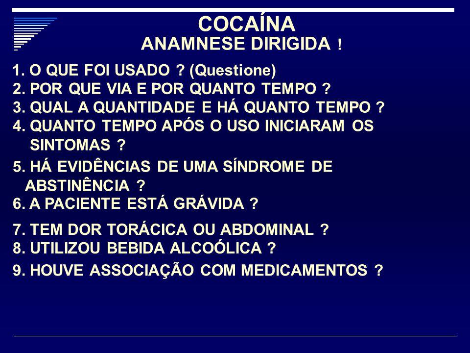 COCAÍNA ANAMNESE DIRIGIDA ! 1. O QUE FOI USADO (Questione)
