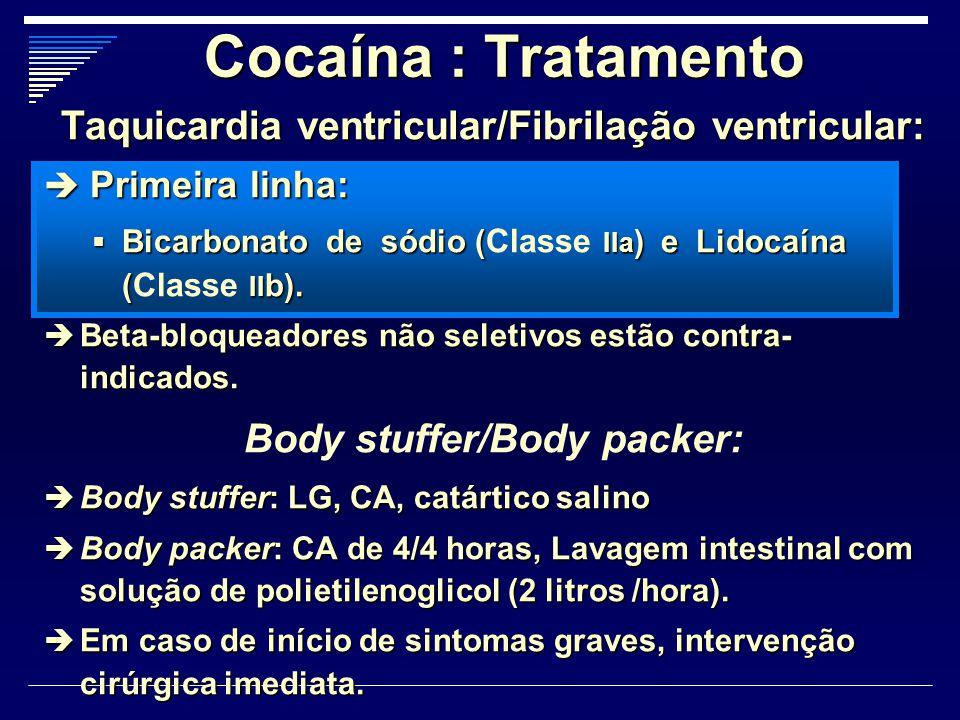 Cocaína : Tratamento Taquicardia ventricular/Fibrilação ventricular: