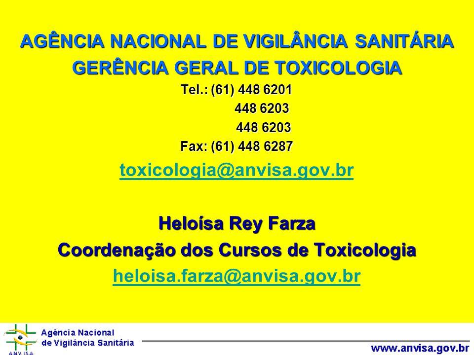 AGÊNCIA NACIONAL DE VIGILÂNCIA SANITÁRIA GERÊNCIA GERAL DE TOXICOLOGIA
