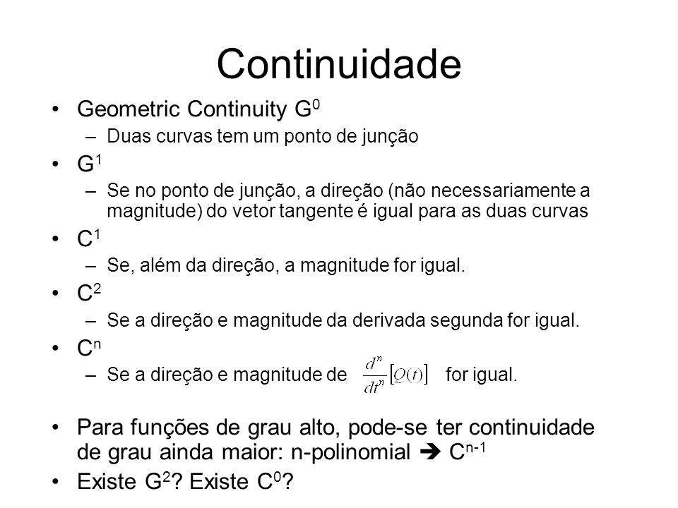 Continuidade Geometric Continuity G0 G1 C1 C2 Cn