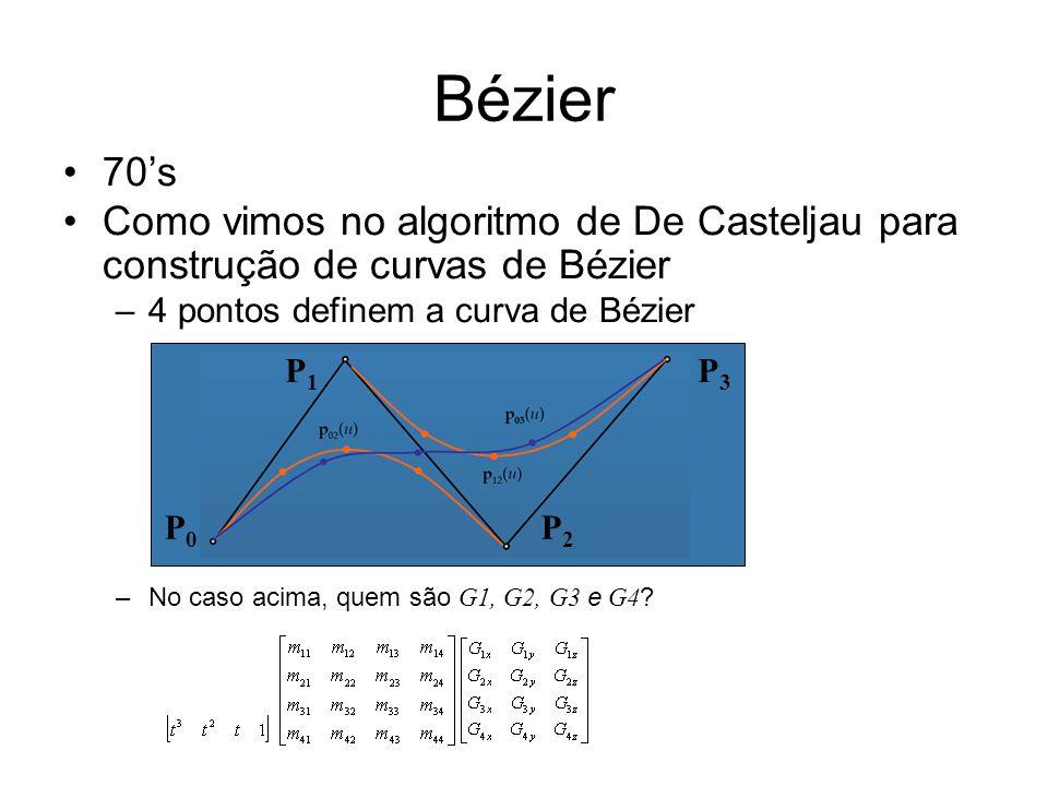 Bézier 70's. Como vimos no algoritmo de De Casteljau para construção de curvas de Bézier. 4 pontos definem a curva de Bézier.