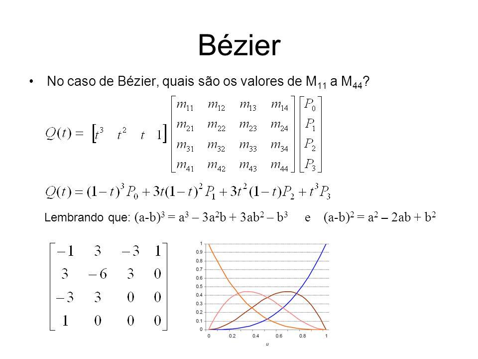 Bézier No caso de Bézier, quais são os valores de M11 a M44