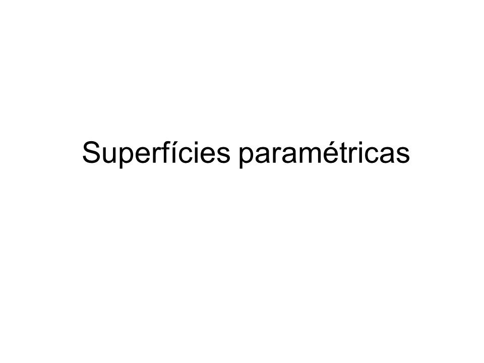 Superfícies paramétricas