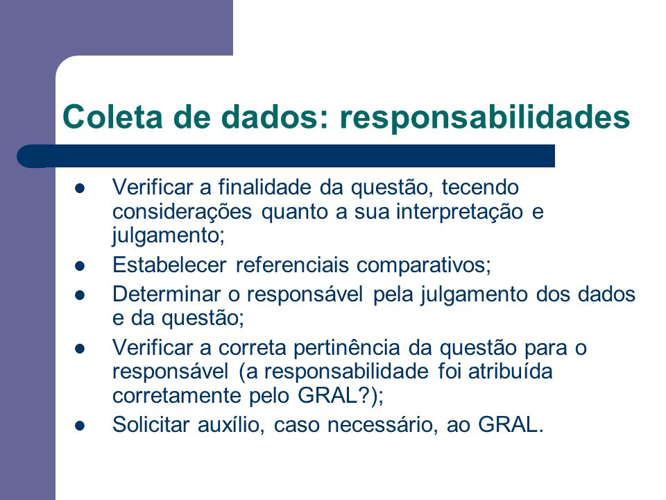 Coleta de dados: responsabilidades