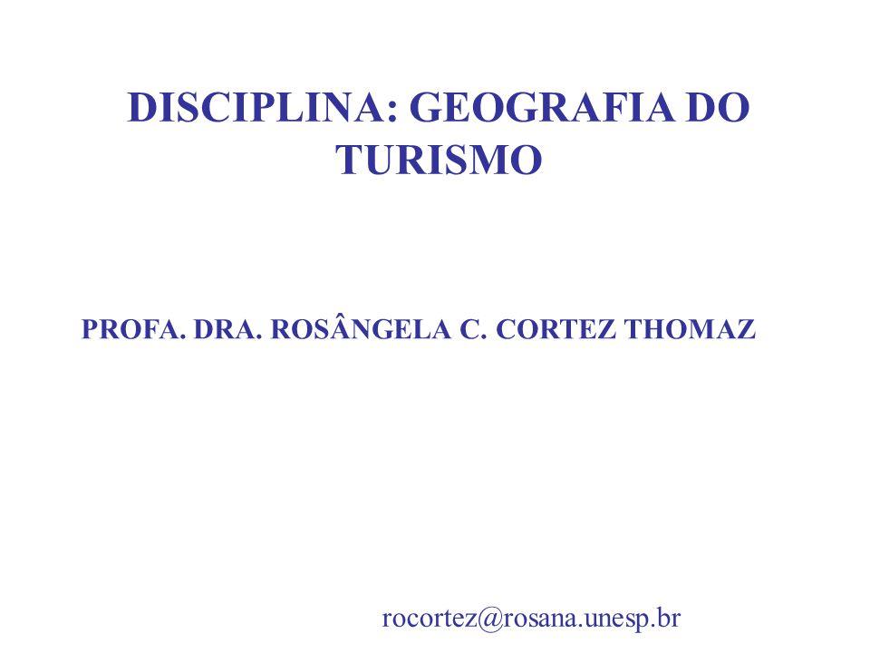 DISCIPLINA: GEOGRAFIA DO TURISMO