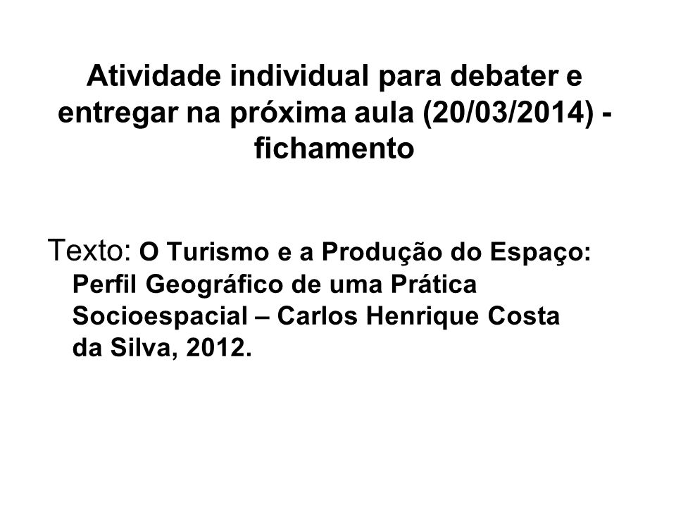 Atividade individual para debater e entregar na próxima aula (20/03/2014) - fichamento