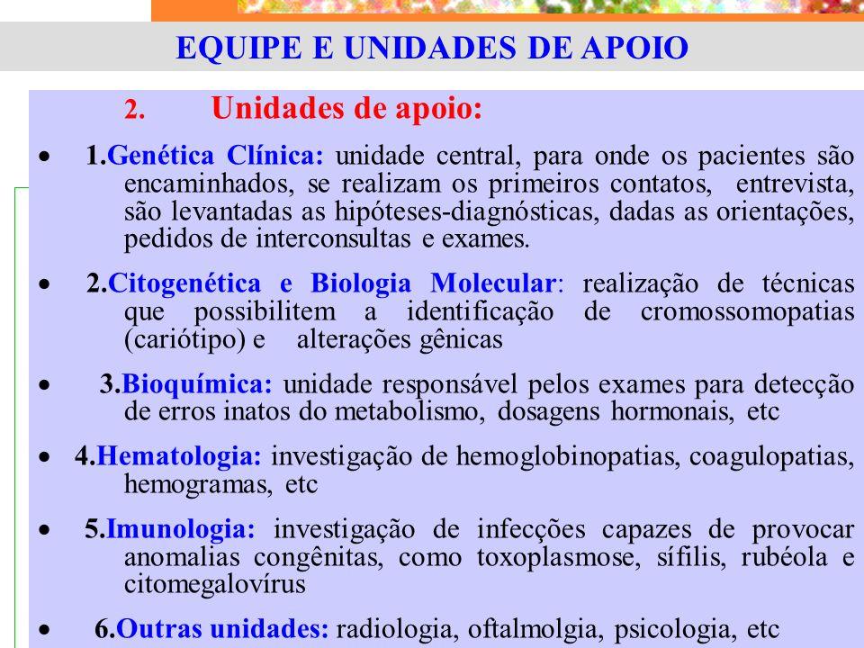EQUIPE E UNIDADES DE APOIO