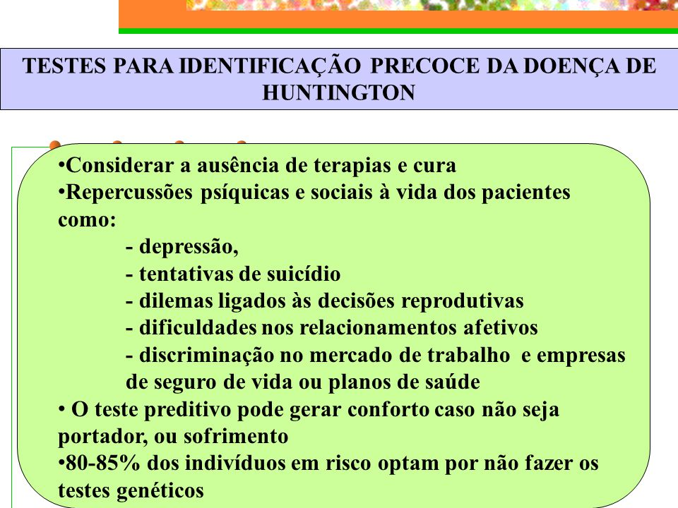 TESTES PARA IDENTIFICAÇÃO PRECOCE DA DOENÇA DE HUNTINGTON