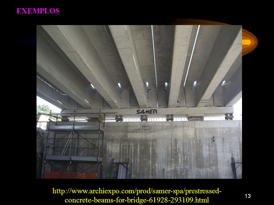 EXEMPLOS http://www.archiexpo.com/prod/samer-spa/prestressed-concrete-beams-for-bridge-61928-293109.html.