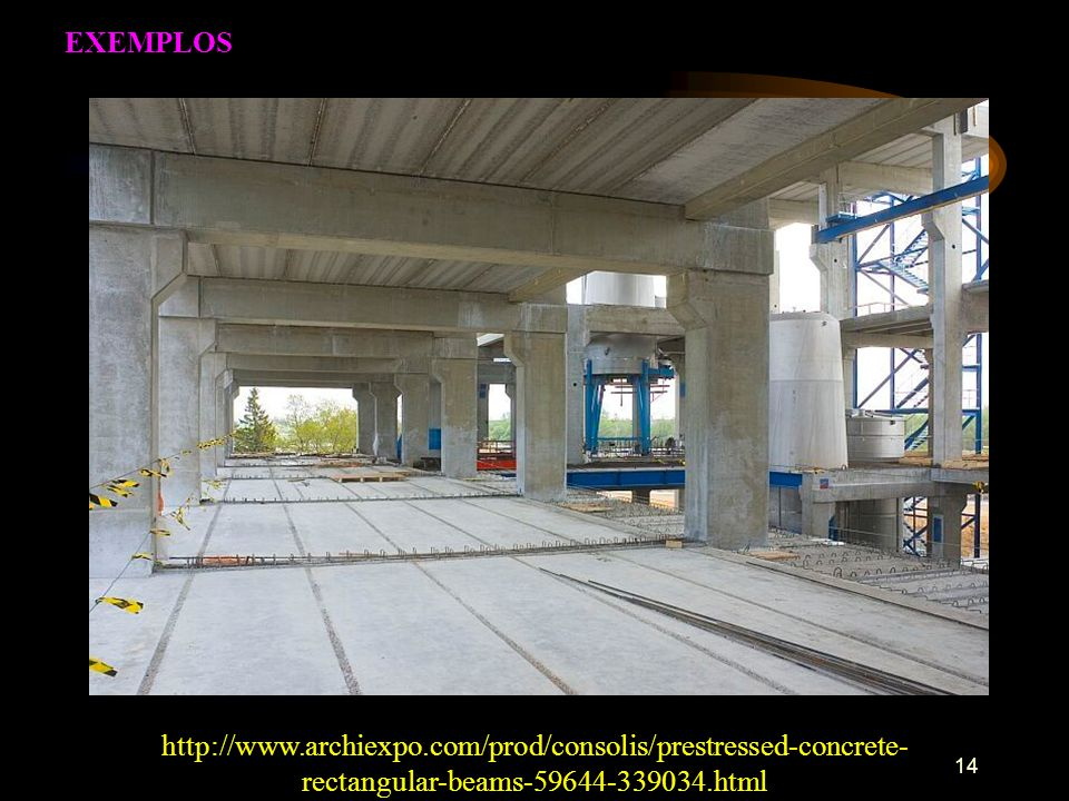 EXEMPLOS http://www.archiexpo.com/prod/consolis/prestressed-concrete-rectangular-beams-59644-339034.html.