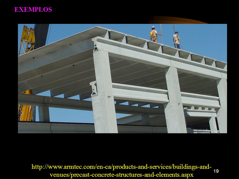 EXEMPLOS http://www.armtec.com/en-ca/products-and-services/buildings-and-venues/precast-concrete-structures-and-elements.aspx.