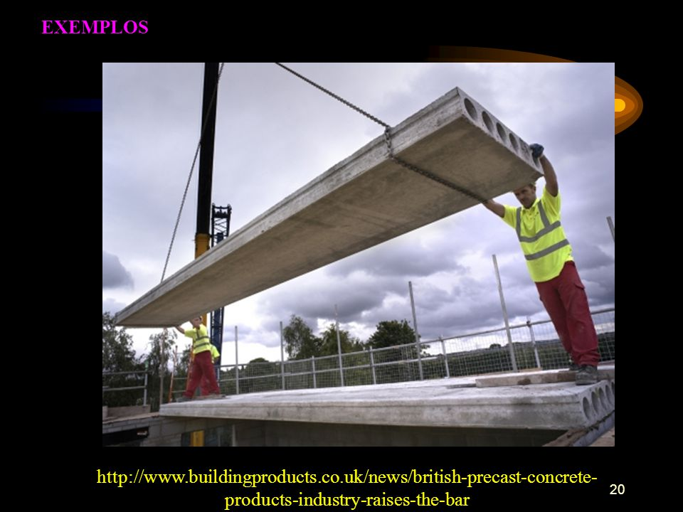 EXEMPLOS http://www.buildingproducts.co.uk/news/british-precast-concrete-products-industry-raises-the-bar.