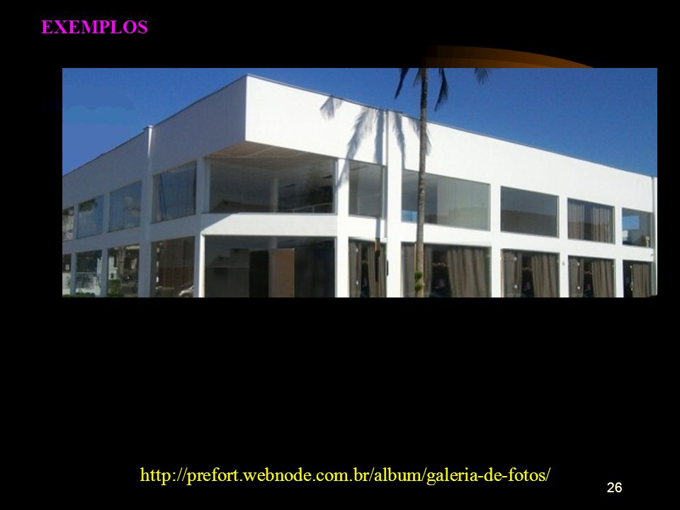 EXEMPLOS http://prefort.webnode.com.br/album/galeria-de-fotos/