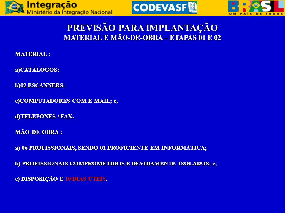 PREVISÃO PARA IMPLANTAÇÃO MATERIAL E MÃO-DE-OBRA – ETAPAS 01 E 02