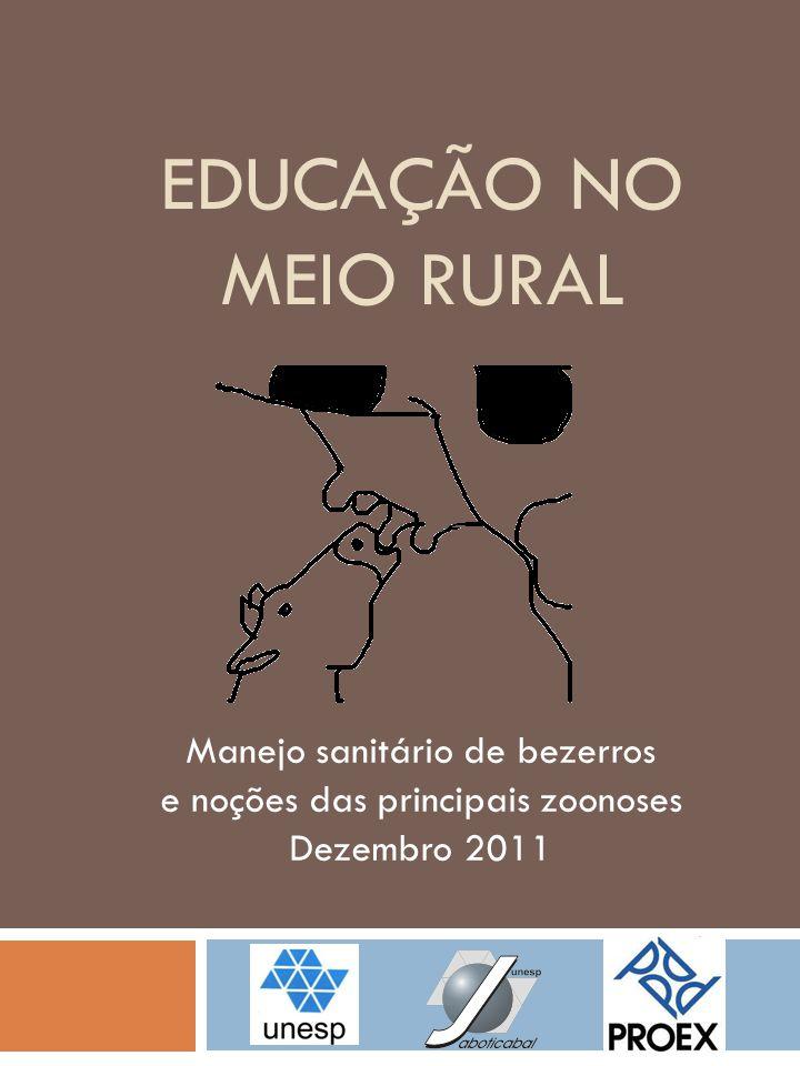 EDUCAÇÃO NO MEIO RURAL Manejo sanitário de bezerros