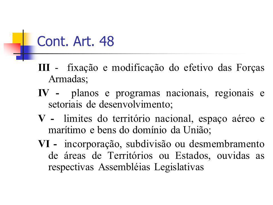 Cont. Art. 48 III - fixação e modificação do efetivo das Forças Armadas;