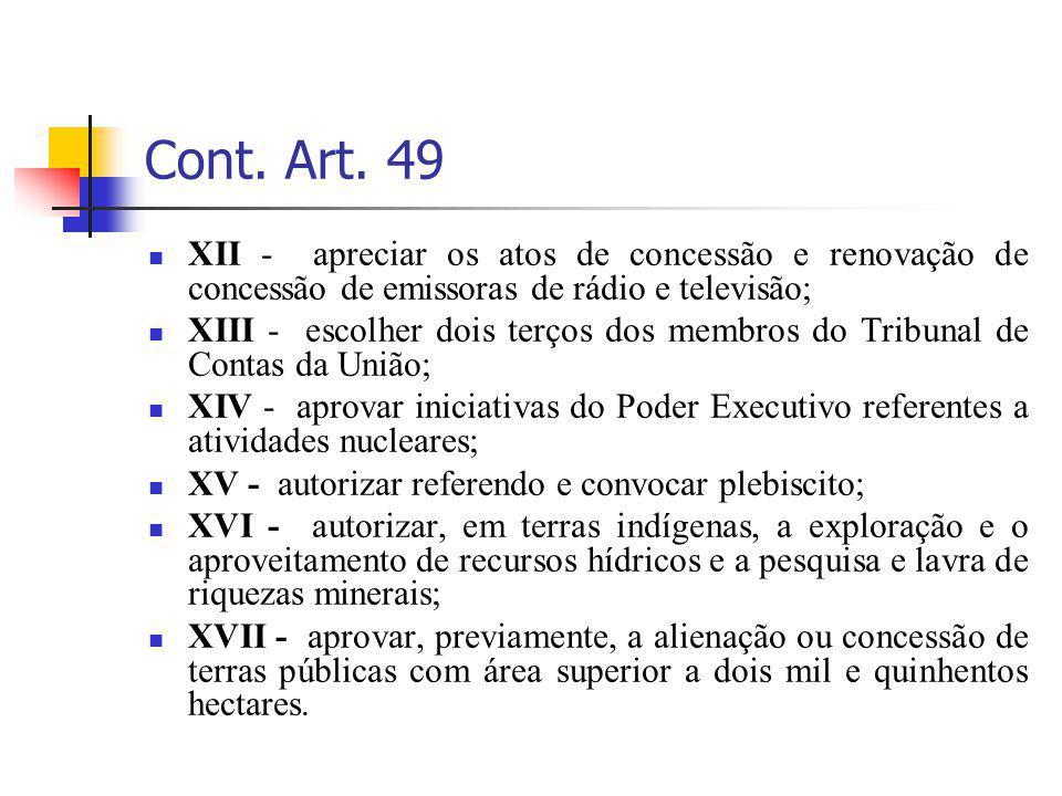 Cont. Art. 49 XII - apreciar os atos de concessão e renovação de concessão de emissoras de rádio e televisão;