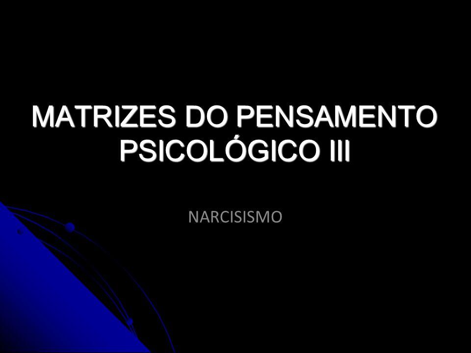 MATRIZES DO PENSAMENTO PSICOLÓGICO III