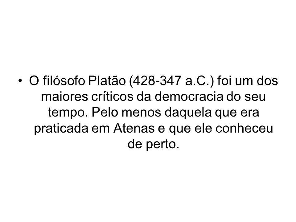 O filósofo Platão (428-347 a.C.) foi um dos maiores críticos da democracia do seu tempo.