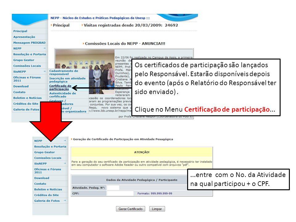 Os certificados de participação são lançados pelo Responsável