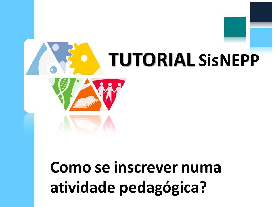 TUTORIAL SisNEPP Como se inscrever numa atividade pedagógica