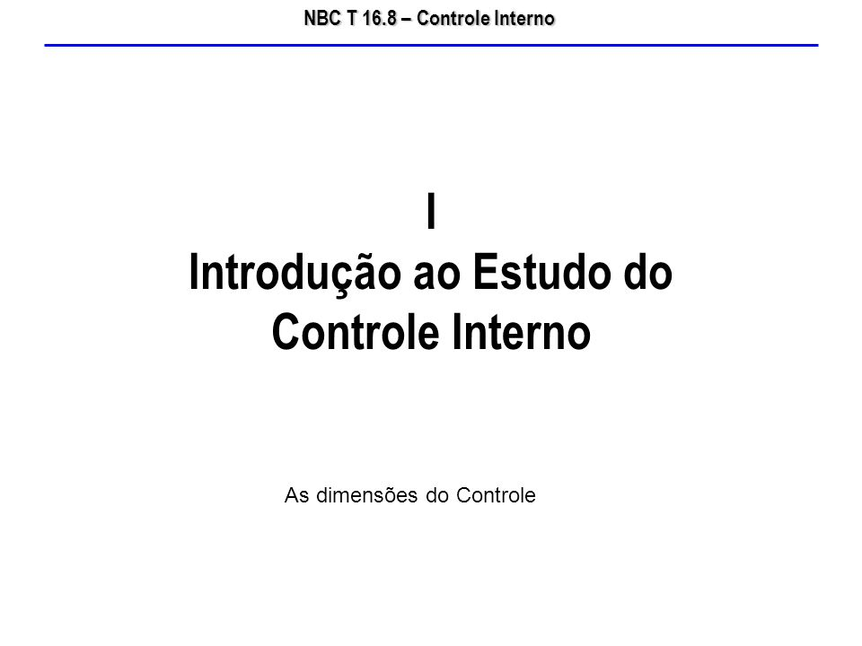 I Introdução ao Estudo do Controle Interno