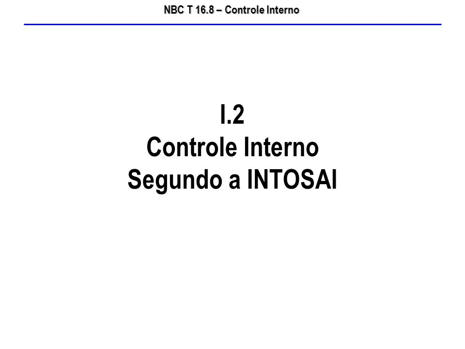 I.2 Controle Interno Segundo a INTOSAI