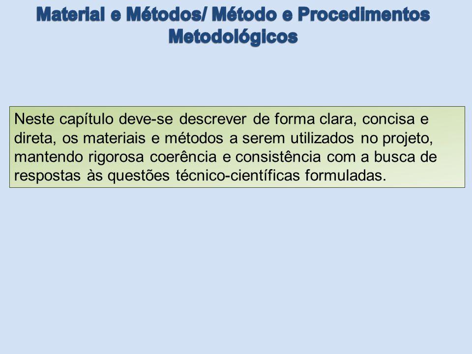 Material e Métodos/ Método e Procedimentos Metodológicos