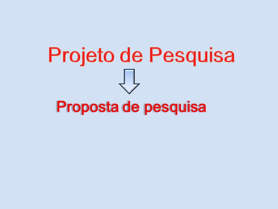 Projeto de Pesquisa Proposta de pesquisa