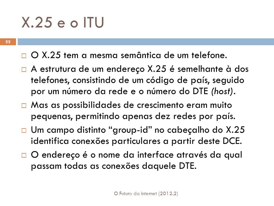 X.25 e o ITU O X.25 tem a mesma semântica de um telefone.