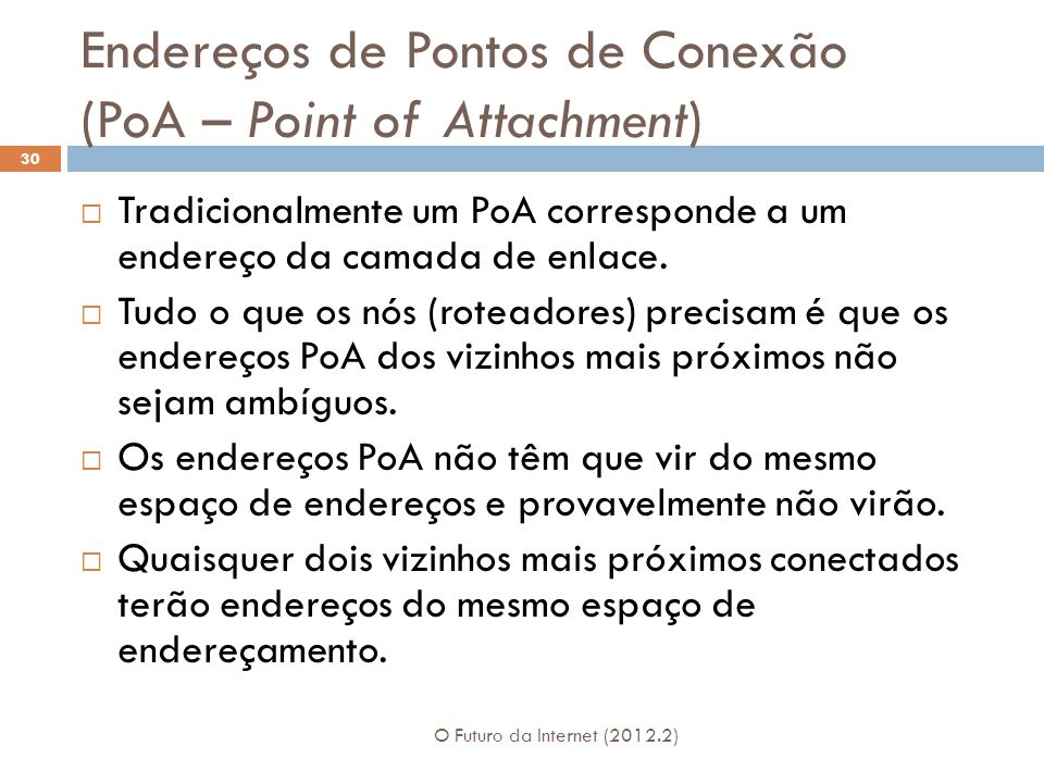 Endereços de Pontos de Conexão (PoA – Point of Attachment)