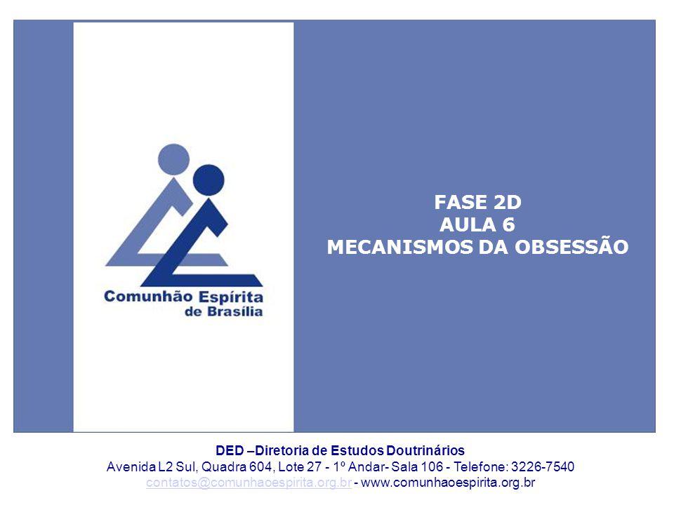 MECANISMOS DA OBSESSÃO DED –Diretoria de Estudos Doutrinários