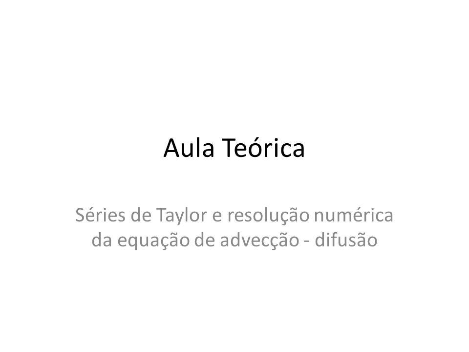 Séries de Taylor e resolução numérica da equação de advecção - difusão